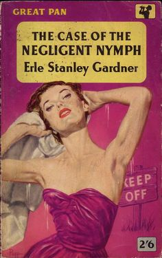 The Case of the Negligent Nymph (Perry Mason, Book 35)   Originally published in 1950   This is a paperback Great Pan edition.