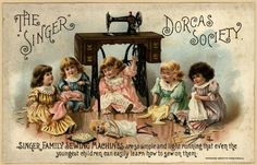 The Singer Dorcas Society. From Duke Digital Collections. Collection: Emergence of Advertising in America. girls sewing clothes for doll