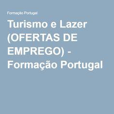 Turismo e Lazer (OFERTAS DE EMPREGO) - Formação Portugal