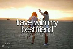 Travel with my Best Friend.