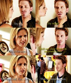 -That is a tense person.- Oz, Buffy the Vampire Slayer (I feel like doing this some days)