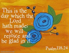 Psalm 118:24 by Colorfly Studio, via Flickr