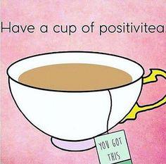 Positivitea!