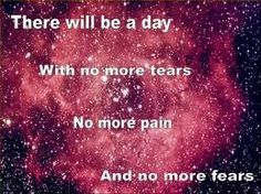 There will be a day...  In remembrance of the Sandy Hook Elementary people...this song says it all