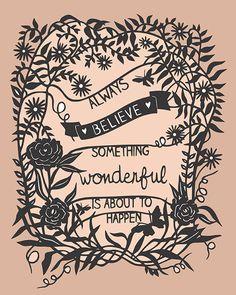 Something Wonderful - Print of Original Papercut - Inspirational Quote via SarahTrumbauer on Etsy.