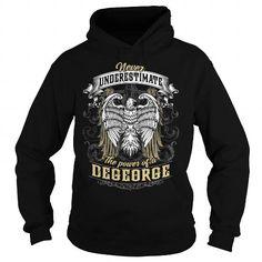 DEGEORGE DEGEORGEBIRTHDAY DEGEORGEYEAR DEGEORGEHOODIE DEGEORGENAME DEGEORGEHOODIES  TSHIRT FOR YOU