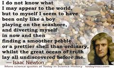 I do not know what I may appear to the world, but to myself I seem to have been only like a boy... #quote #wisdom