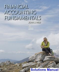 Complete solution manual for financial accounting tools for solutions manual for financial accounting fundamentals 4th edition by wild fandeluxe Gallery