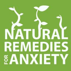 Try some natural remedies for anxieties, no side effects, no addiction, no downside!