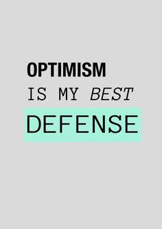 Optimism is my best defense , little typography poster :)
