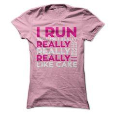 I Run Because I Really Like Cake T Shirt, Hoodie, Sweatshirt