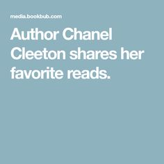 Author Chanel Cleeton shares her favorite reads.