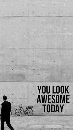 You Look Awesome Today #iPhone #5s #wallpaper
