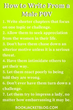 How to Write From the Male POV ~•~ These seem stereotypical, but they work for some characters.