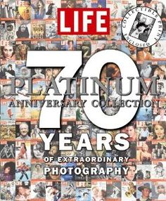 LIFE 70 Years of Extraordinary Photography: The Platinum Anniversary Collection: Editors of Life: 9781933405179: Amazon.com: Books