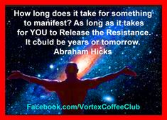 Abraham Hicks how fast will it manifest?