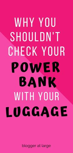 Need to know more about power banks? This post will tell you why you shouldn't ever check your power bank in your luggage. #luggage #baggageclaim #powerbank #powerbanktips #traveltips #airlinetips #travelhacks #bloggeratlarge