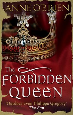 The superb new art work for The Forbidden Queen from January 2015.  www.anneobrien.co.uk