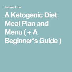 A Ketogenic Diet Meal Plan and Menu ( + A Beginner's Guide )