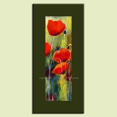 Poppy painting, flower painting by Miri Lavee. A unique vertical painting that highlights special walls and narrow walls at your home or office. The red and green colors balance each other, creating a lovely harmony. Click here for more details: https://www.etsy.com/listing/228925281 #Oil painting #Poppy painting #flower painting # Miri Lavee