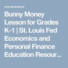 Bunny Money Lesson for Grades K-1   St. Louis Fed Economics and Personal Finance Education Resources