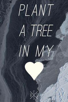plant a tree in my heart