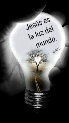 Jesús es la luz del mundo.  Jn 8.12