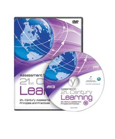 Assessment for 21st Century Learning Disc 2: 21st Century Assessment Principles and Practices