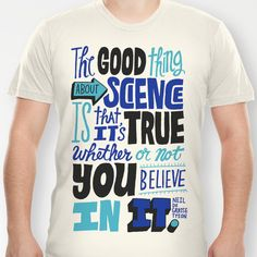 The Good Thing About Science T-shirt by Chris Piascik - $18.00