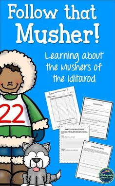 "Students LOVE ""following"" an Iditarod Musher during the race.  These activities make that easy!"