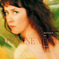 Songs in Red and Gray ~ Suzanne Vega, http://www.amazon.com/dp/B00005O6JG/ref=cm_sw_r_pi_dp_-yUJrb0AT096C