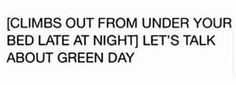 THIS IS ME WITH LIKE EVERY SINGLE BAND I LIKE<<< LITERALLY. IM NOT KIDDING. IF I COULD I WOULD GO ITO MY FRIENDS BEDROOM AT THREE IN THE MORNING AND DO THIS