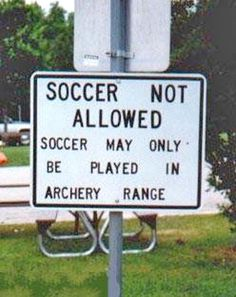 You can only play soccer in the archery range