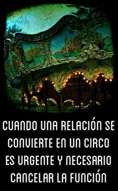 Cuando una relación se convierte en un circo es urgente y necesario cancelar la función.