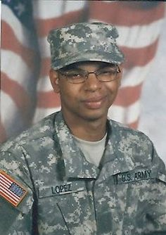 Army Cpl. Juan M. Lopez Jr.  Died August 13, 2007 Serving During Operation Iraqi Freedom  23, of San Antonio; assigned to 5th Battalion, 82nd Field Artillery Regiment, 4th Brigade Combat Team, 1st Cavalry Division, Fort Bliss, Texas; died Aug. 13 in Qayyarah, Iraq, of wounds sustained when his vehicle was struck by an improvised explosive device.