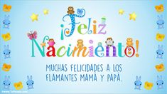 Spanish Greetings, Happy Birthday, Baby Shower, Posters, Home, Happy Birth, Kids Birth, Motivational Quotes, Kids