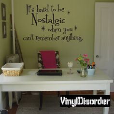 Its hard to be nostalgic when you cant remember by VinylDisorder