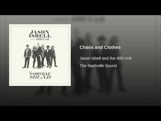 Chaos and Clothes. Jason Isbell