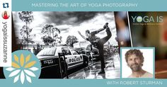 YOGA IS CONFERENCE HAS BEGUN --- And there's still time to register.  Check it out.  I assure you you'll get so much out of it.  And I definitely poured my heart into my interview.  Go to my bio here on Instagram  and register.  #Repost @yogaissuzanne with @repostapp.  Master the art of #yoga #photography with the incredible Robert Sturman TODAY at #YogaIsOnline Festival. --- when you register you receive access to every Yoga Is class and interview for one year! #yogaeveryday @robertsturman…