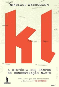 KL, a história dos campos de concentração nazis