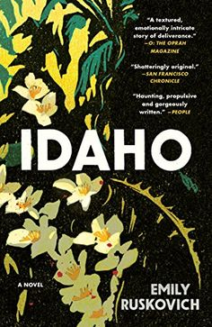 26 bestselling books from 2017 for women to read next, including Idaho by Emily Ruskovich.