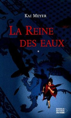 """""""Die fließende Königin"""" in Frankreich - """"La reine des Eaux"""" - der erste Band der Merle-Trilogie"""