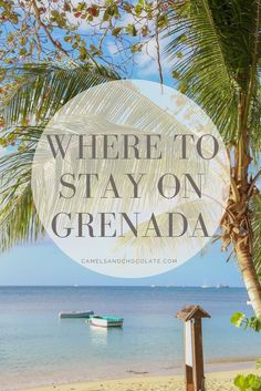 Grenada Resort/Everything you need to know to have an incredible vacation in Grenada: Where to stay, what to do, and how to get there and around.