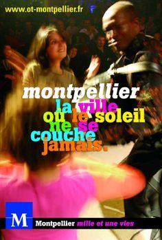 """""""Montpellier, la ville où le soleil ne se couche jamais"""" #Montpellier"""