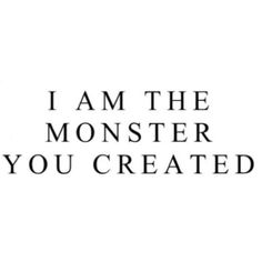 """""""You're a monster!"""" He shouted. I laughed, """"sure, I'm a monster. But remember, I'm the monster created by you. Oscar Wilde, The Words, Auryn, Mileena, Character Aesthetic, The Villain, Writing Inspiration, Story Inspiration, Writing Prompts"""