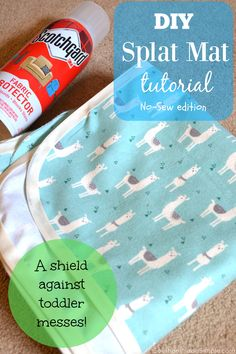 DIY No Sew Splat Mat Tutorial - a step by step tutorial on how to create a shield against toddler messes in less than 20 minutes!