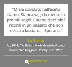 """""""La Scelta"""" (2014) #MariaGraziellaFiscato #MontecchioMaggiore #ITA #Text #Poetry #Italiano #Word https://quaestio.org/la-scelta"""