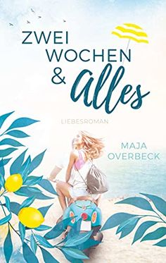Zwei Wochen & Alles: Liebesroman von Maja Overbeck Kindle Unlimited, E Reader, Movies, Movie Posters, Romance Books, Authors, Films, Film Poster, Cinema