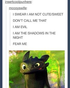 Best of Tumblr part 4 - Imgur I am not cute/sweet dont call me that. I am the night. How to train your Dragon.
