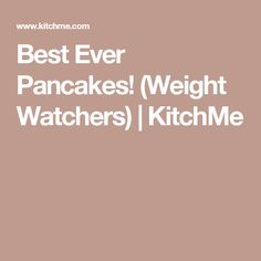 Best Ever Pancakes! (Weight Watchers) | KitchMe